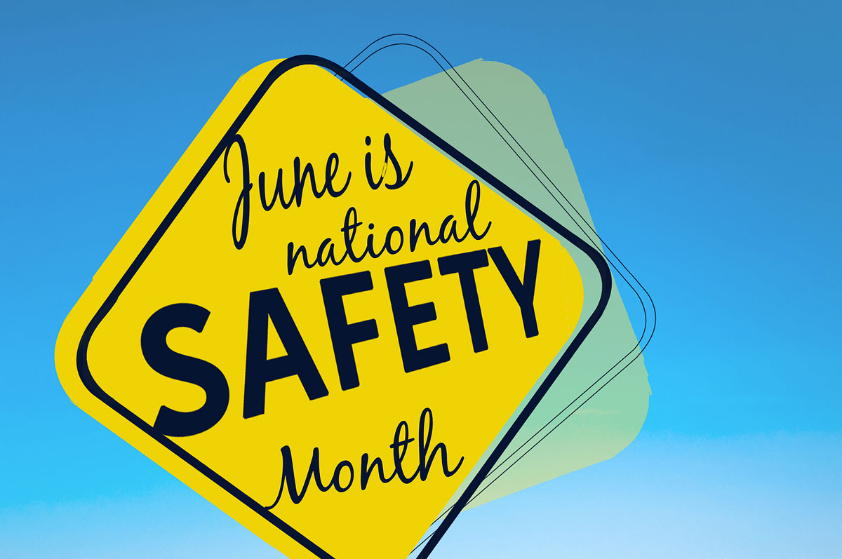 June is Summer Safety Month – GET INVOLVED!